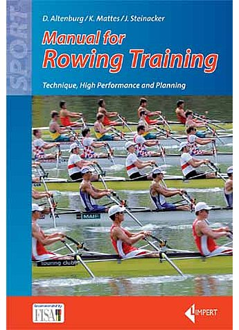 ALTENBURG/MATTES/STEINACKER, COACHING HIGH PERFORMANCE ROWING           2. AUFL. 2011