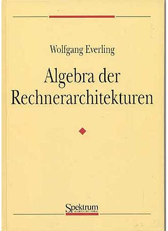 EVERLING, ALGEBRA DER RECHNER- ARCHITEKTUREN