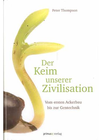 DER KEIM UNSERER ZIVILISATION - PETER THOMPSON