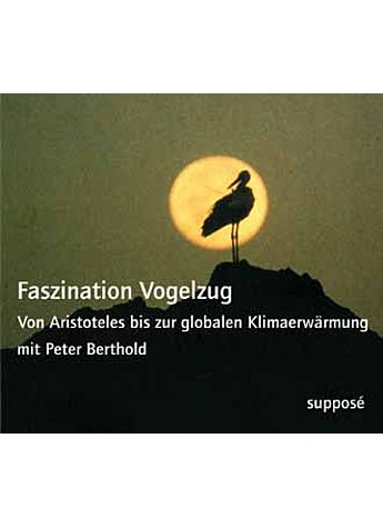 AUDIO-CD: FASZINATION VOGELZUG PETER BERTHOLD