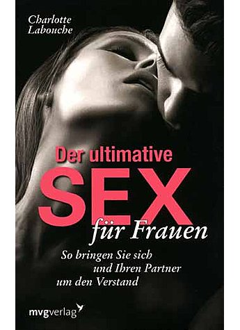 DER ULTIMATIVE SEX FÜR FRAUEN - CHARLOTTE LABOUCHE