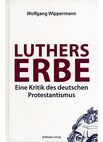 LUTHERS ERBE - WOLFGANG WIPPERMANN