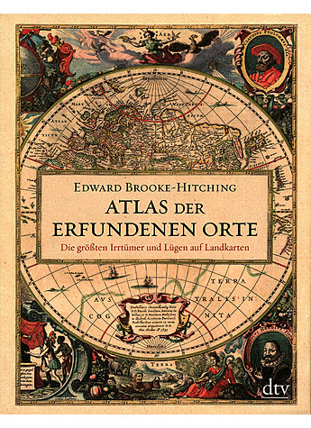 ATLAS DER ERFUNDENEN ORTE - EDWARD BROOKE-HITCHING