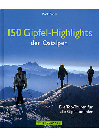150 GIPFEL-HIGHLIGHTS DER OSTALPEN - MARK ZAHEL