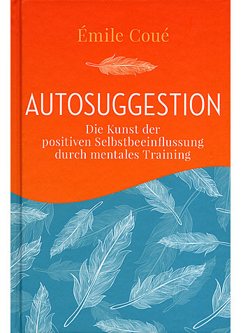 AUTOSUGGESTION - EMILE COUE