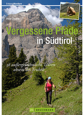 VERGESSENE PFADE IN SÜDTIROL - PETER DEUBLE